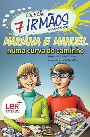 """Publicou """"Mariana e Manuel numa Curva do Caminho"""" – volume 8 da Coleção 7 irmãos, escrito em co-autoria com Maria João Lopo de Carvalho"""