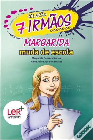 """Publicou """"Margarida Muda de Escola"""" - volume 9  da Coleção 7 irmãos, escrito em co-autoria com Maria João Lopo de Carvalho"""