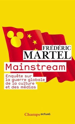 """Frédéric Martel publie """"Mainstream. Enquête sur la guerre globale de la culture et des médias"""""""