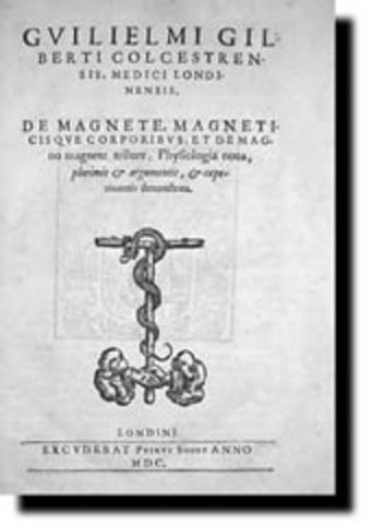 Publicación del Libro De Magnete, Magneticisque Corporibus, por Guillermo Gilbert (1544-1603)