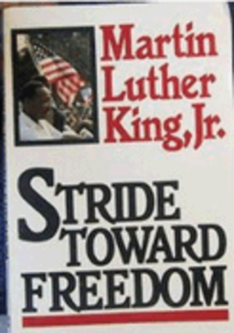 Martin Luther King, Jr.'s book, Stride Toward Freedom, is published.