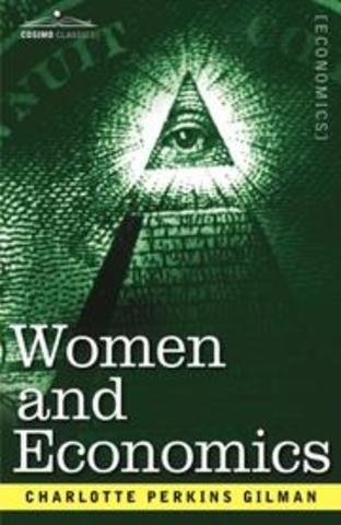 Charlotte Perkins Gilman publishes Women and Economics