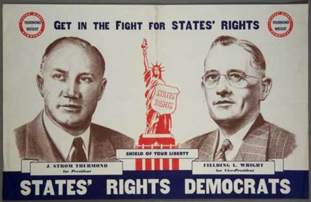 Formation of State's Rights Party (Dixiecrats)