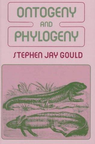 Gould publishes Ontogeny and Phylogeny