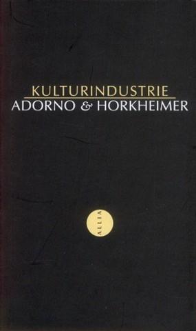 """KulturIndustrie"" de Theodor Adorno et Max Horkheimer"