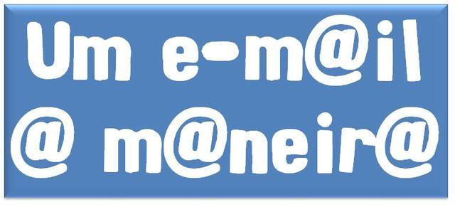 Um e-mail à maneira