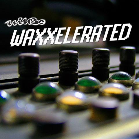 Waxxelerated EP