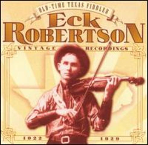 Eck Robertson creates first commercial record