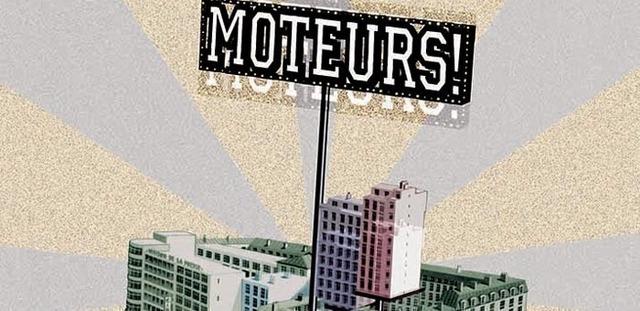MOTEURS !