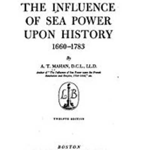 """""""The Influence of Sea Power Upon History:1660-1783"""" Book Published"""