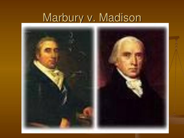 The New Nation -  Marbury v. Madison