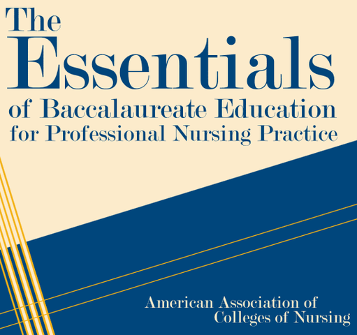 AACN -  Essentials of Baccalaureate Education for Professional Nursing Practice