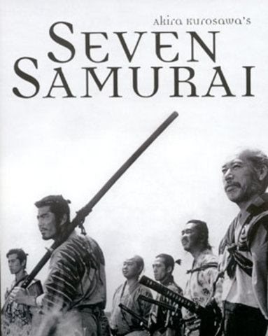 Seven Samurai/ Maybe it's a Good Thing Japan Lost WWII