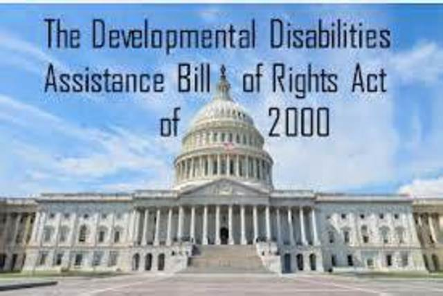 The Developmental Disabilities Assistance and Bill of Rights Act of 2000 DD Act