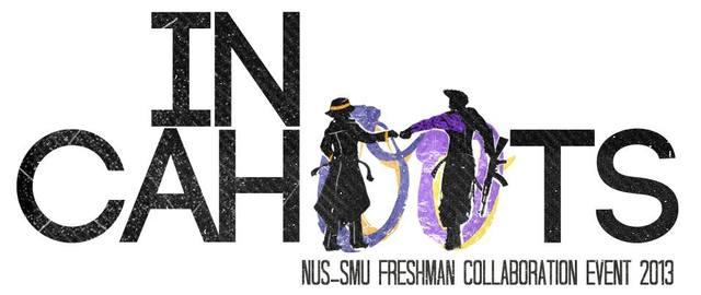 NUS SMU Freshmen Collaboration Event 2013 - In Cahoots