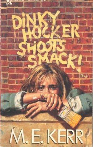 Dinky Hocker Shoots Smack! by ME Kerr