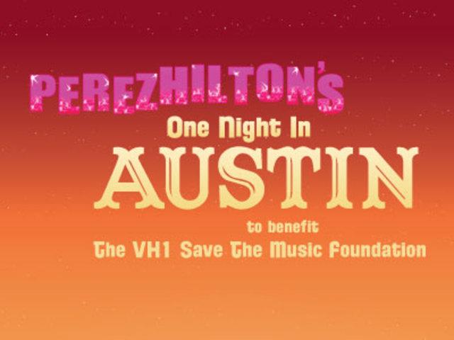 Perez Hilton's One Night in Austin