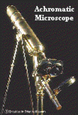 Lister's father makes the first achromatic microscope