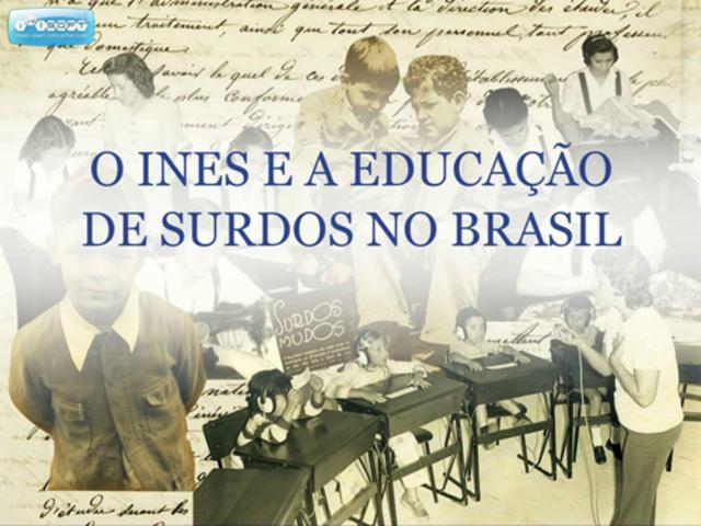 Imperial Instituto dos Surdos Mudos no Rio de Janeiro atualInstituto Nacional de Educação de Surdos - INES
