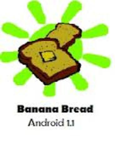 Android 1.1 Petit Four o Banana Bread.