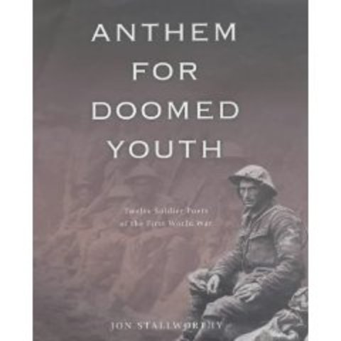 Wilfred Owen writes ''Anthem for Doomed Youth''