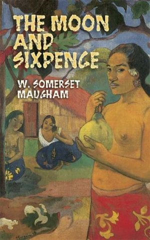 W. Somerset Maugham - ''The Moon and the Sixpence''