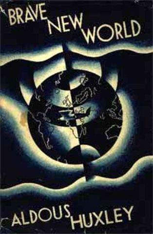 Aldous Huxley - ''Brave New World''