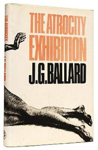 The Atrocity Exhibition by JG Ballard