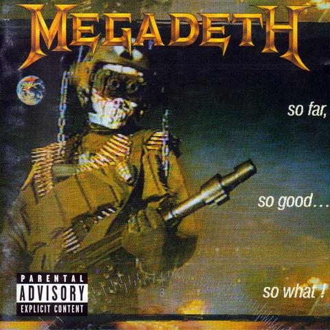 So Far, So Good... So What! (3er album)