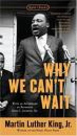 he wrote the book Why We Can't Wait (1964)