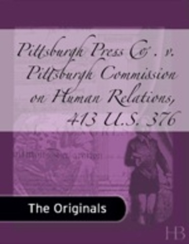 Pittsburgh Press Co. v. Pittsburgh Commission on Human Relations