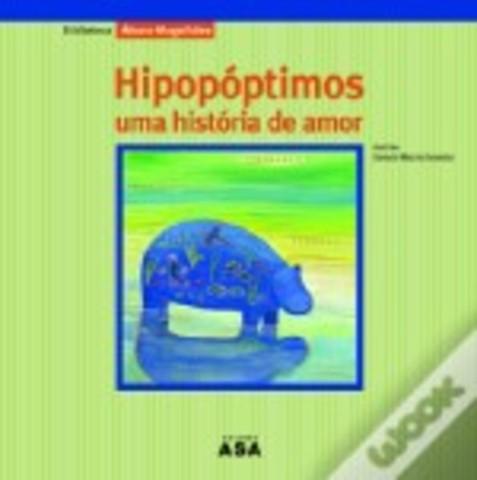 Hipopóptimos – Uma história de amor