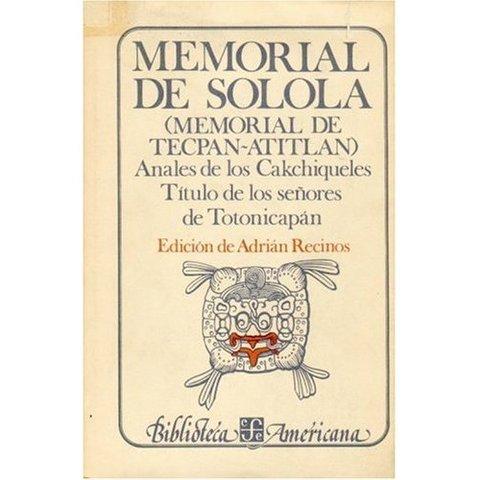 Memorial de Sololá - Anales de los Cakchiqueles - Título de los señores de Totonicapán