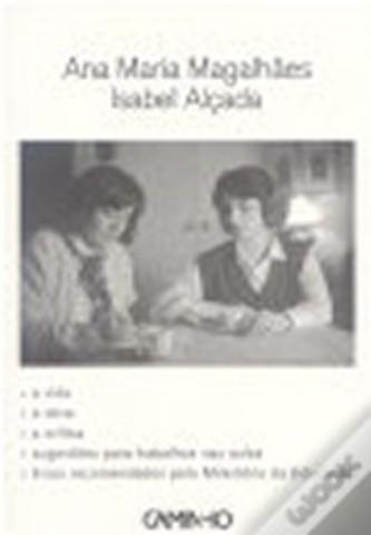Ana Maria Magalhães e Isabel Alçada - Biografia