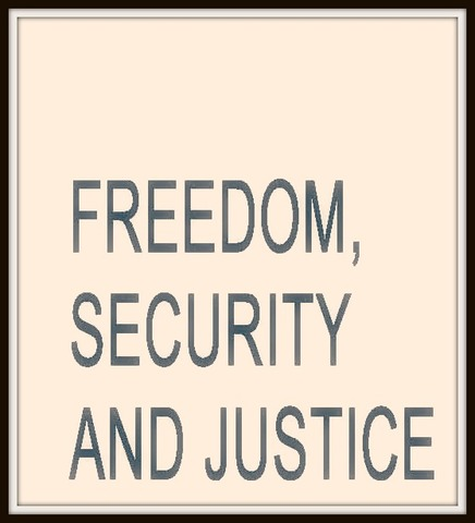 Freedom, security and justice