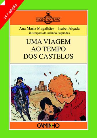 Início da Colecção «Viagens no tempo» com o título «Uma viagem ao tempo dos castelos»