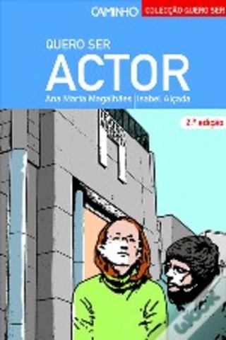 Início da colecção Quero Ser, com o livro «Quero ser actor»