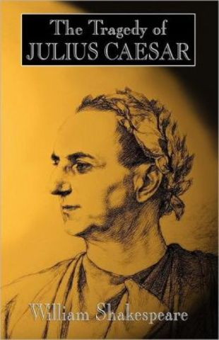 "Shakespeare writes ""the tragedy of Julius Caesar"