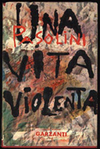 """Publicazione di """"Una Vita Violenta""""."""