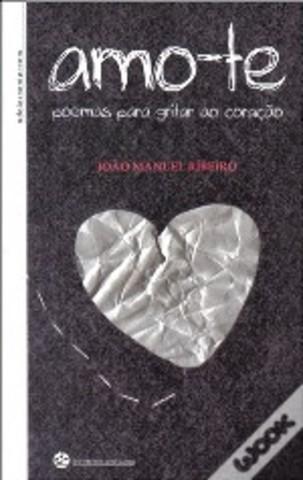 Amo-te - Poemas para Gritar ao Coração