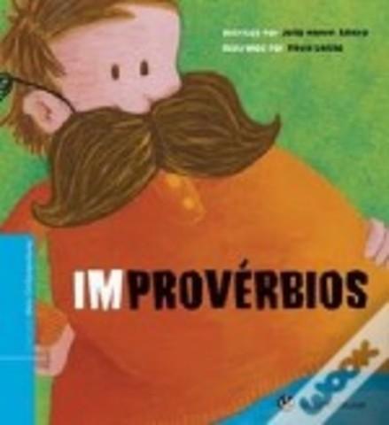 (Im)provérbios