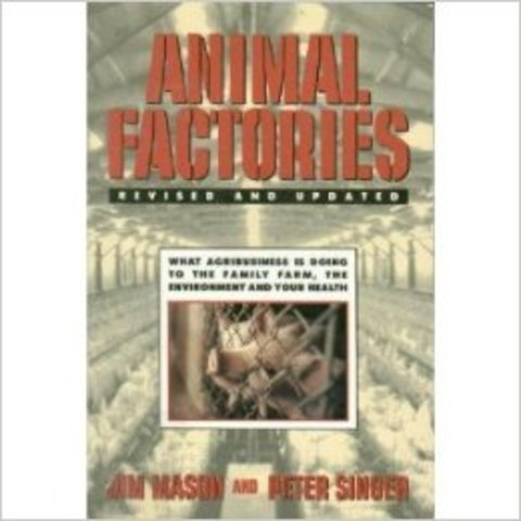"""""""Animal Factories"""" by attorney Jim Mason and philosopher Peter Singer is published."""
