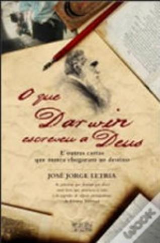 O que Darwin Escreveu a Deus e outras cartas que nunca chegaram ao destino