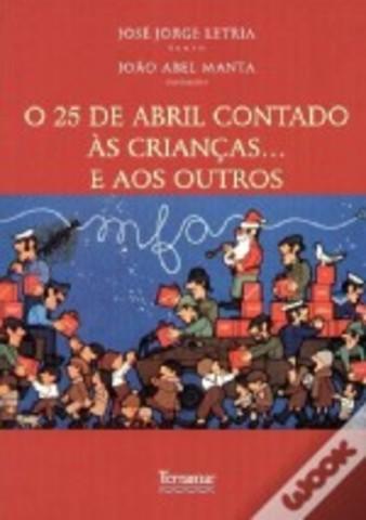 O 25 de Abril Contado às Crianças... e aos Outros