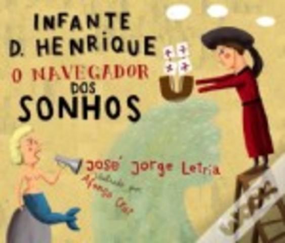 Infante D. Henrique - O Navegador dos Sonhos