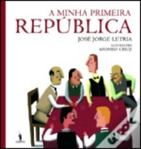A Minha Primeira República: O princípio de 100 anos de História
