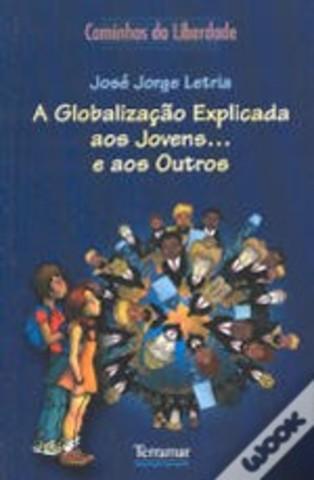 A Globalização Explicada aos Jovens... e aos Outros
