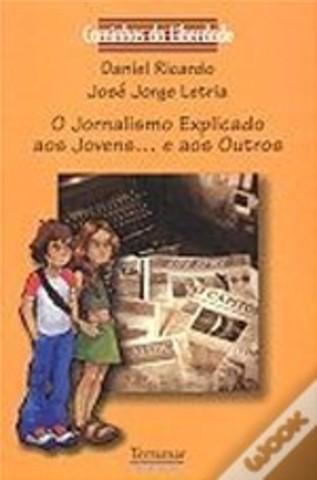 O Jornalismo Explicado aos Jovens... e aos Outros