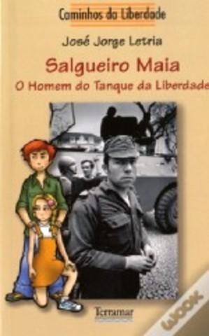 Salgueiro Maia - O Homem do Tanque da Liberdade