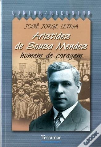 Aristides de Sousa Mendes: Homem de Coragem